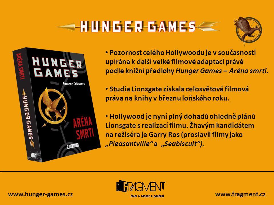 www.hunger-games.czwww.fragment.cz • Pozornost celého Hollywoodu je v současnosti upírána k další velké filmové adaptaci právě podle knižní předlohy H