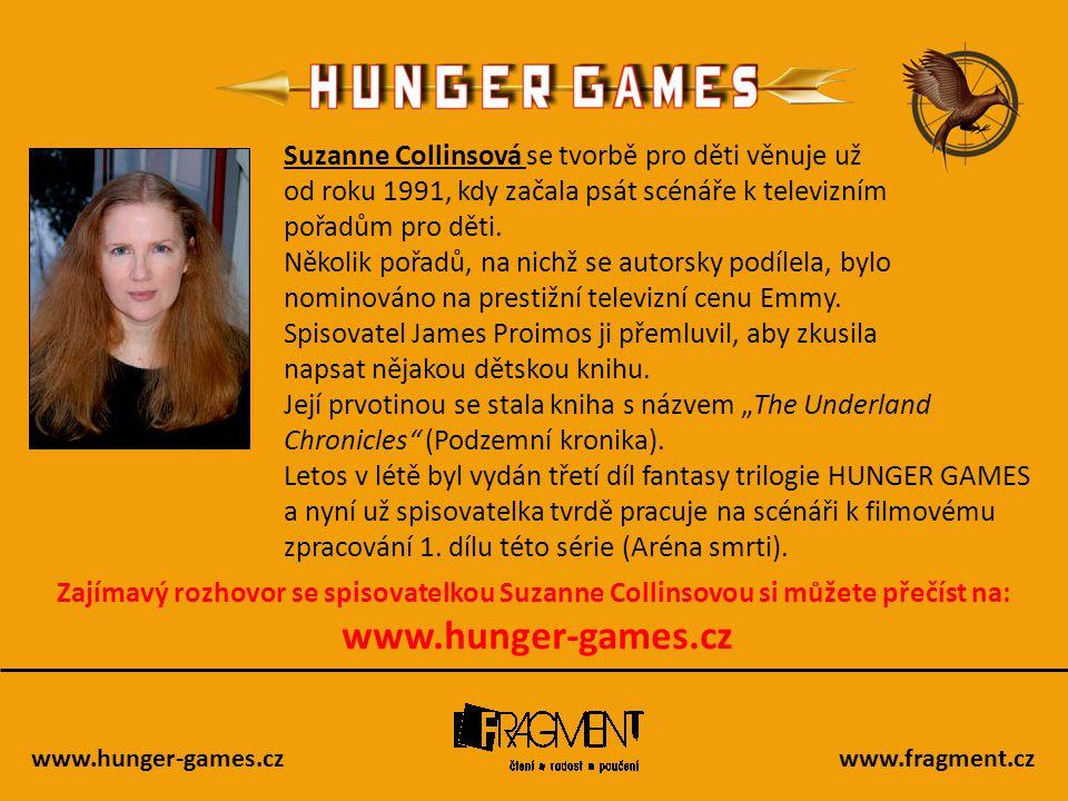 www.hunger-games.czwww.fragment.cz Suzanne Collinsová se tvorbě pro děti věnuje už od roku 1991, kdy začala psát scénáře k televizním pořadům pro děti