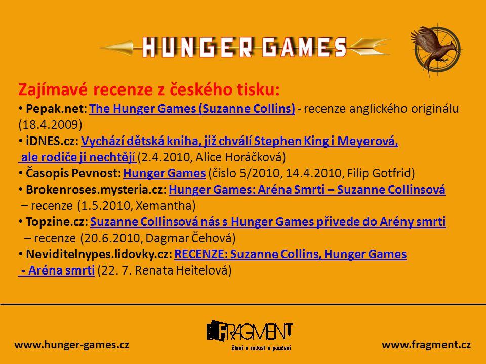 www.hunger-games.czwww.fragment.cz Zajímavé recenze z českého tisku: • Pepak.net: The Hunger Games (Suzanne Collins) - recenze anglického originálu Th