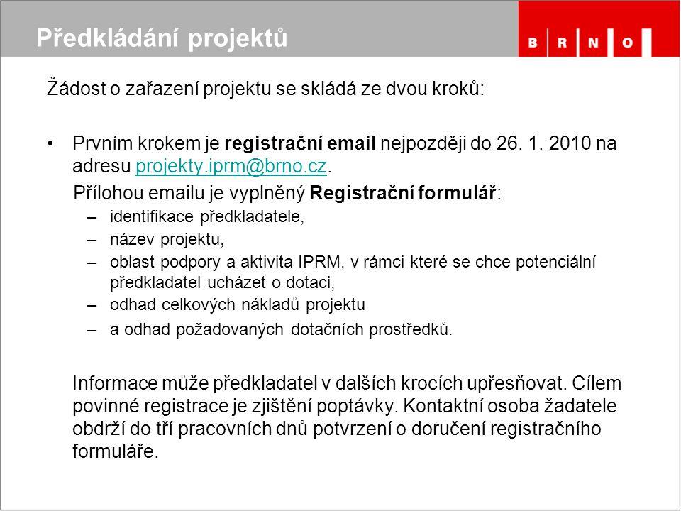 Předkládání projektů Žádost o zařazení projektu se skládá ze dvou kroků: •Prvním krokem je registrační email nejpozději do 26.