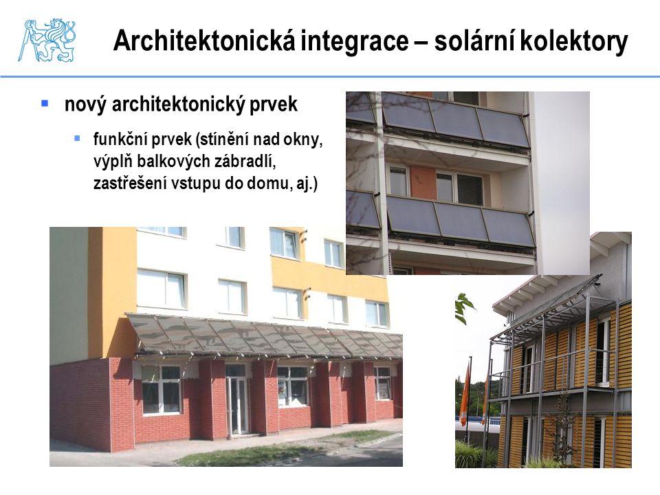 Architektonická integrace – solární kolektory  nový architektonický prvek  funkční prvek (stínění nad okny, výplň balkových zábradlí, zastřešení vst