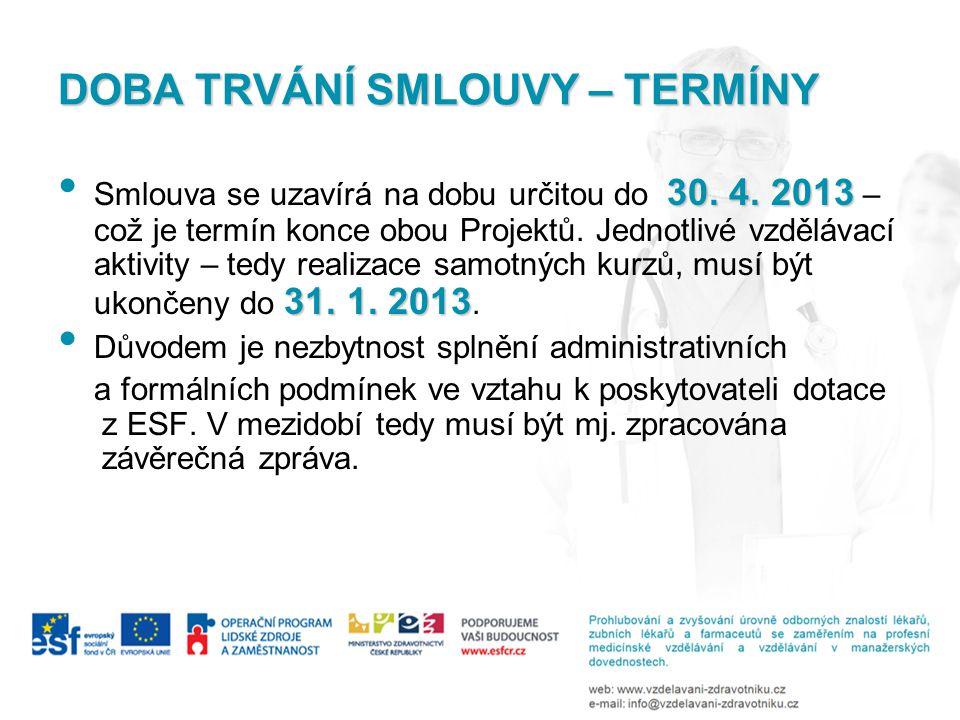 DOBA TRVÁNÍ SMLOUVY – TERMÍNY 30. 4. 2013 31. 1.