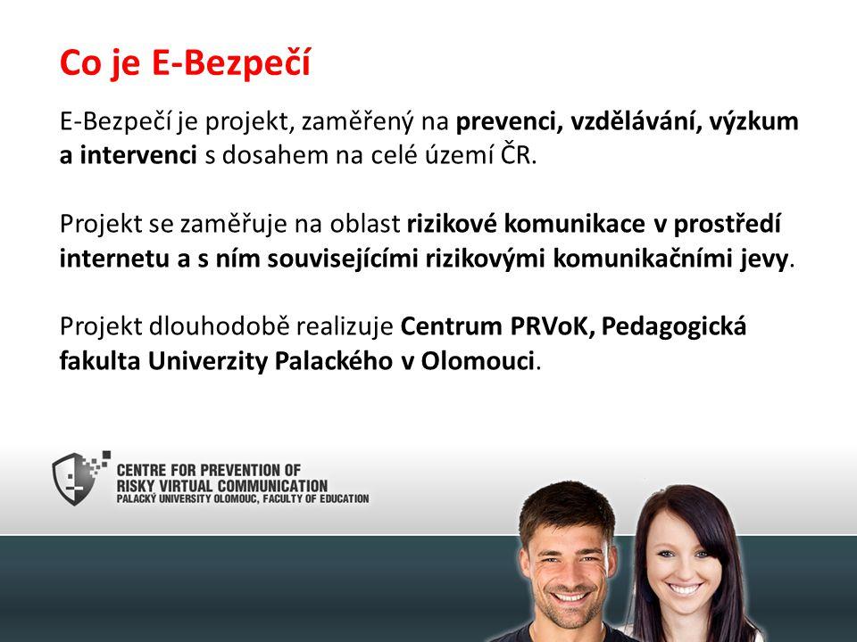 Co je E-Bezpečí E-Bezpečí je projekt, zaměřený na prevenci, vzdělávání, výzkum a intervenci s dosahem na celé území ČR. Projekt se zaměřuje na oblast