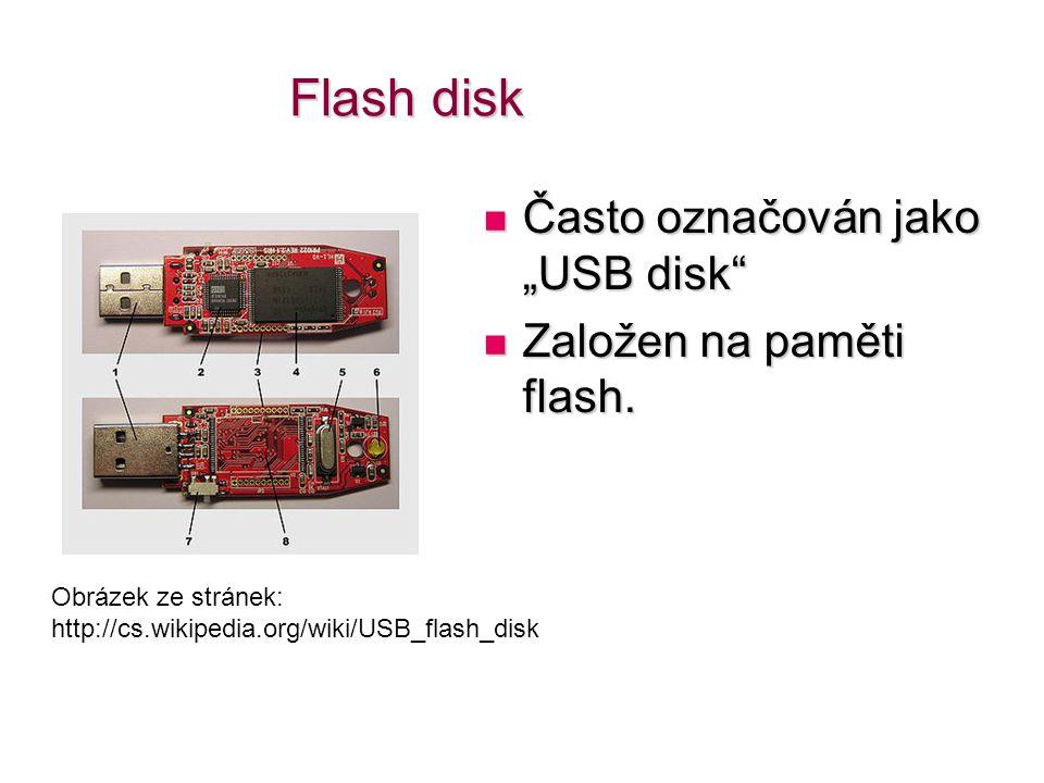 """Flash disk  Často označován jako """"USB disk  Založen na paměti flash."""