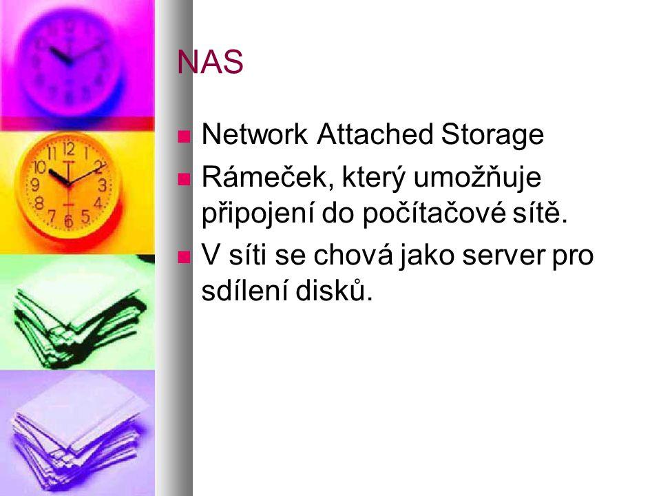 NAS  Network Attached Storage  Rámeček, který umožňuje připojení do počítačové sítě.