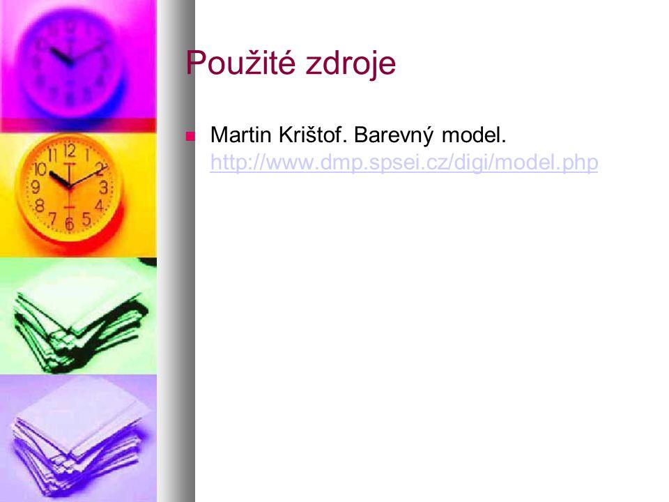 Použité zdroje  Martin Krištof. Barevný model.