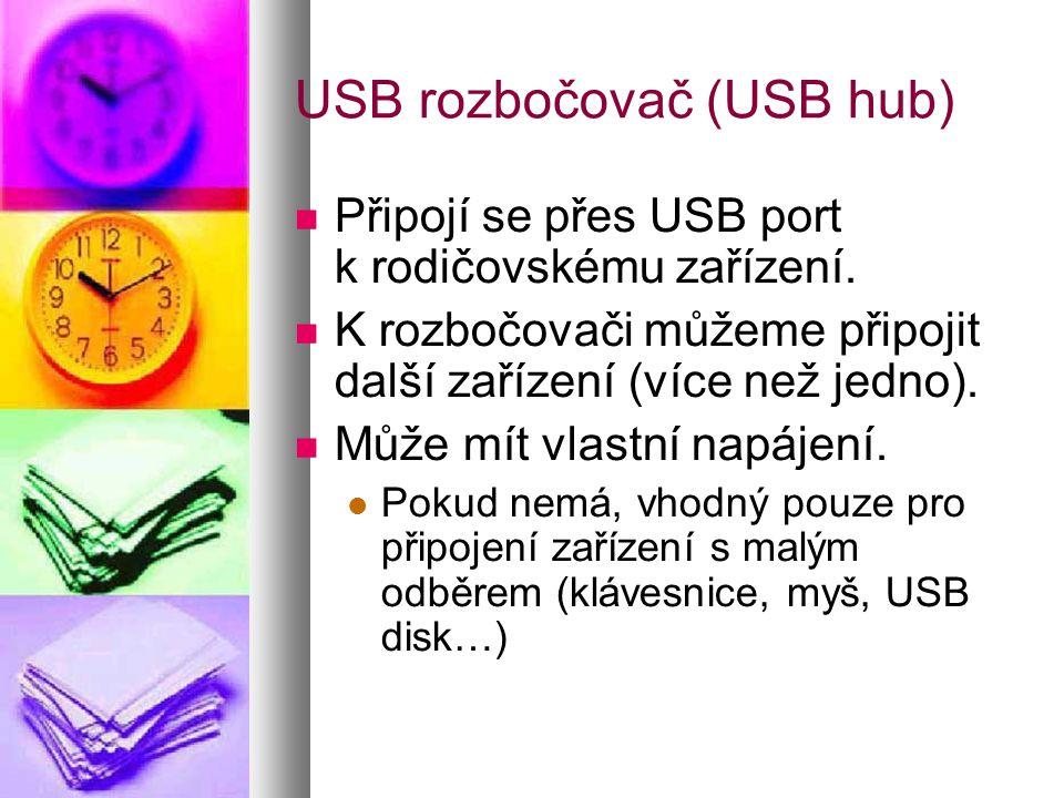 USB rozbočovač (USB hub)  Připojí se přes USB port k rodičovskému zařízení.