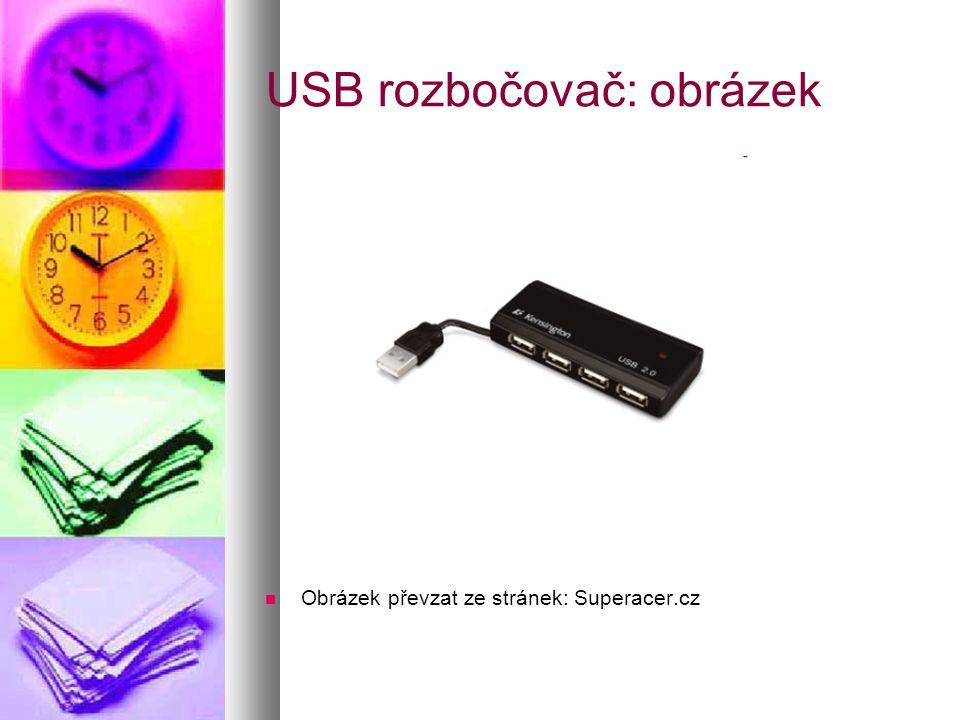 USB rozbočovač: obrázek  Obrázek převzat ze stránek: Superacer.cz