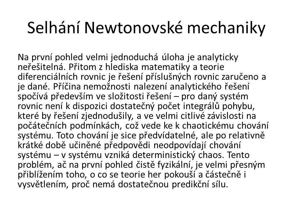Selhání Newtonovské mechaniky Na první pohled velmi jednoduchá úloha je analyticky neřešitelná.