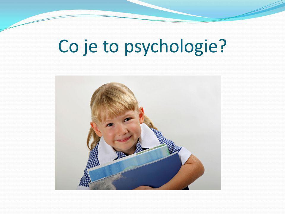 """Definice psychologie 1.Psychologie je """"věda o lidské psychice. 2."""