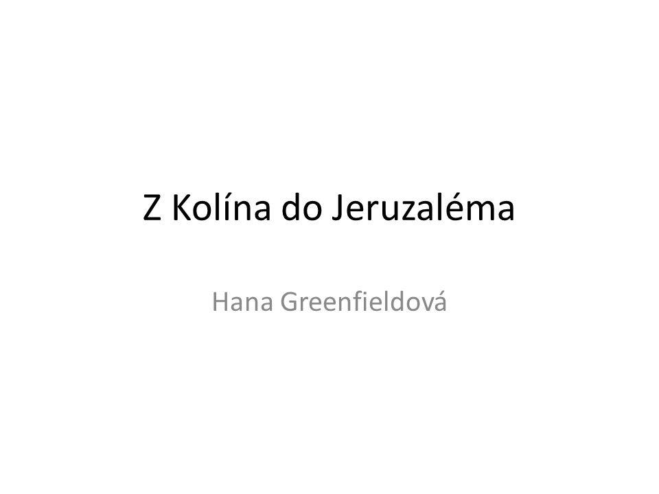 Z Kolína do Jeruzaléma Hana Greenfieldová