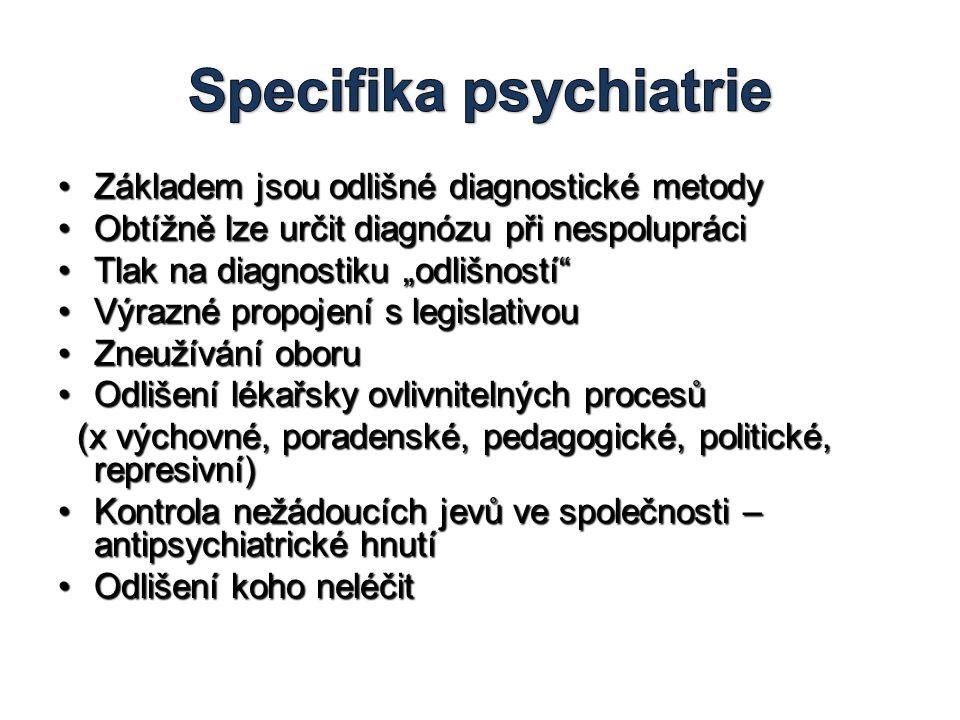 """•Základem jsou odlišné diagnostické metody •Obtížně lze určit diagnózu při nespolupráci •Tlak na diagnostiku """"odlišností"""" •Výrazné propojení s legisla"""