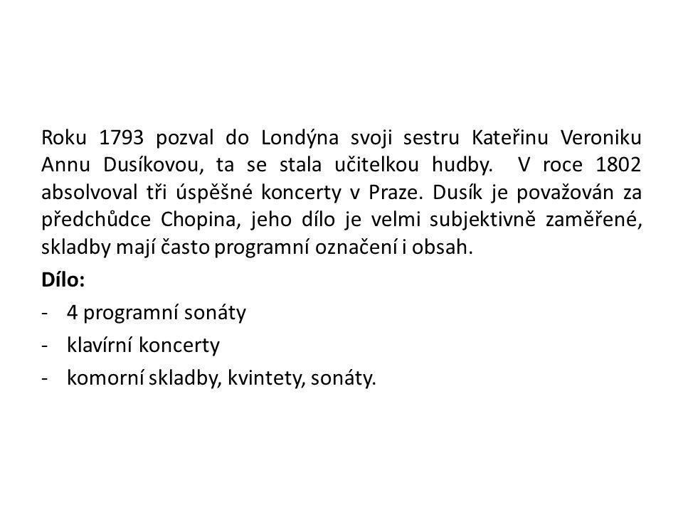 Roku 1793 pozval do Londýna svoji sestru Kateřinu Veroniku Annu Dusíkovou, ta se stala učitelkou hudby. V roce 1802 absolvoval tři úspěšné koncerty v