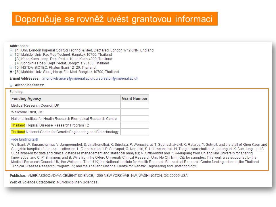 Doporučuje se rovněž uvést grantovou informaci