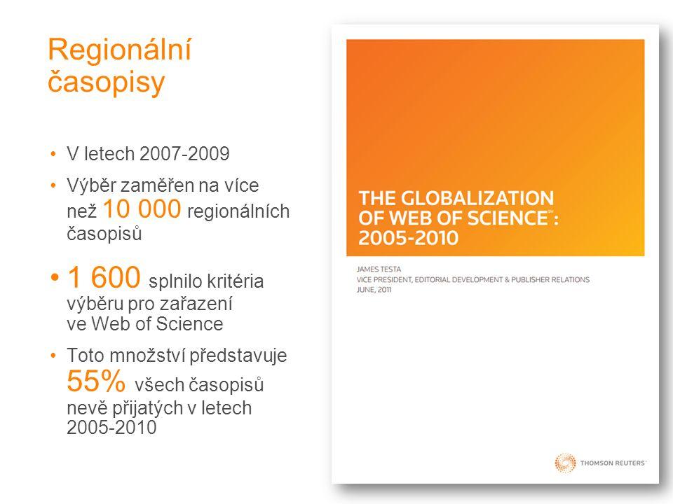 Regionální časopisy •V letech 2007-2009 •Výběr zaměřen na více než 10 000 regionálních časopisů •1 600 splnilo kritéria výběru pro zařazení ve Web of