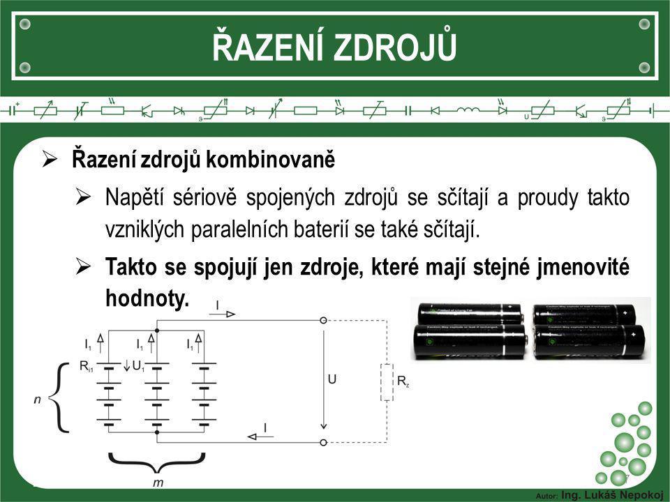 8 ŘAZENÍ ZDROJŮ  Řazení zdrojů kombinovaně n – počet zdrojů spojených do série m – počet sériových baterií spojených paralelně