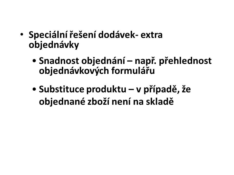 • Speciální řešení dodávek- extra objednávky •Snadnost objednání – např. přehlednost objednávkových formulářu •Substituce produktu – v případě, že obj