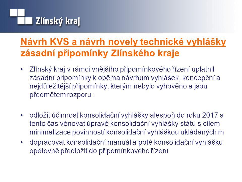 Návrh KVS a návrh novely technické vyhlášky zásadní připomínky Zlínského kraje •Zlínský kraj v rámci vnějšího připomínkového řízení uplatnil zásadní p