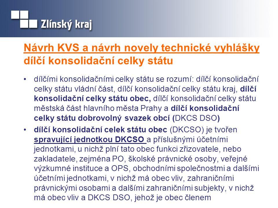 Návrh KVS a návrh novely technické vyhlášky dílčí konsolidační celky státu •dílčími konsolidačními celky státu se rozumí: dílčí konsolidační celky stá