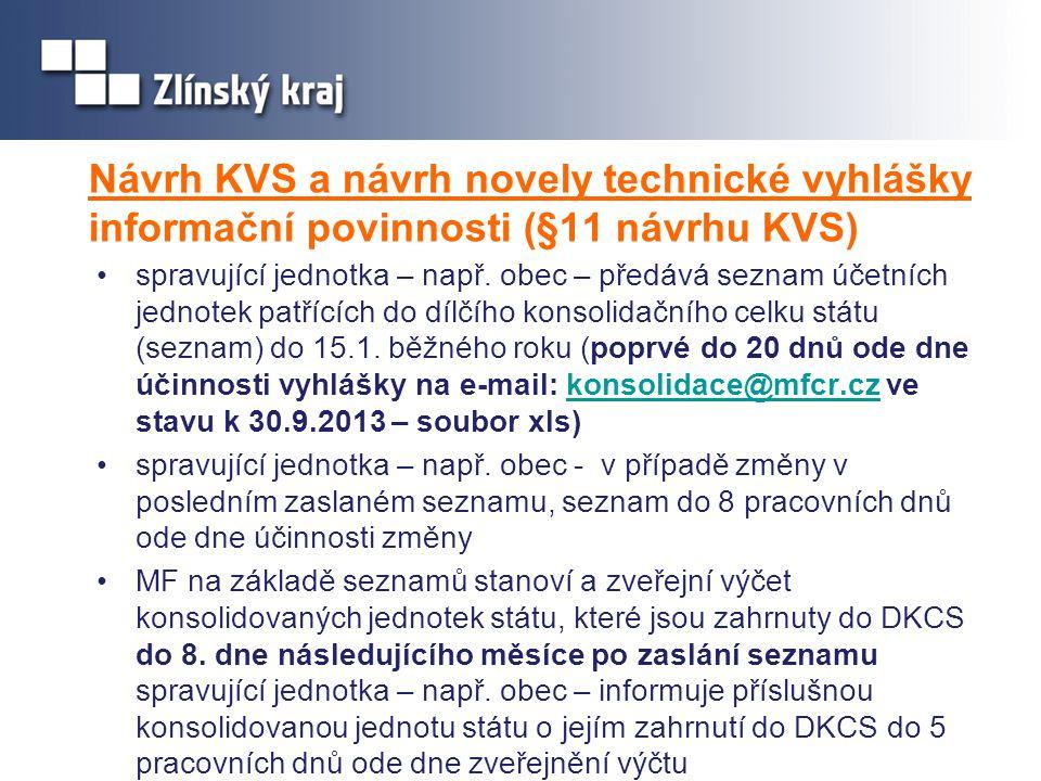 Návrh KVS a návrh novely technické vyhlášky informační povinnosti (§11 návrhu KVS) •spravující jednotka – např. obec – předává seznam účetních jednote