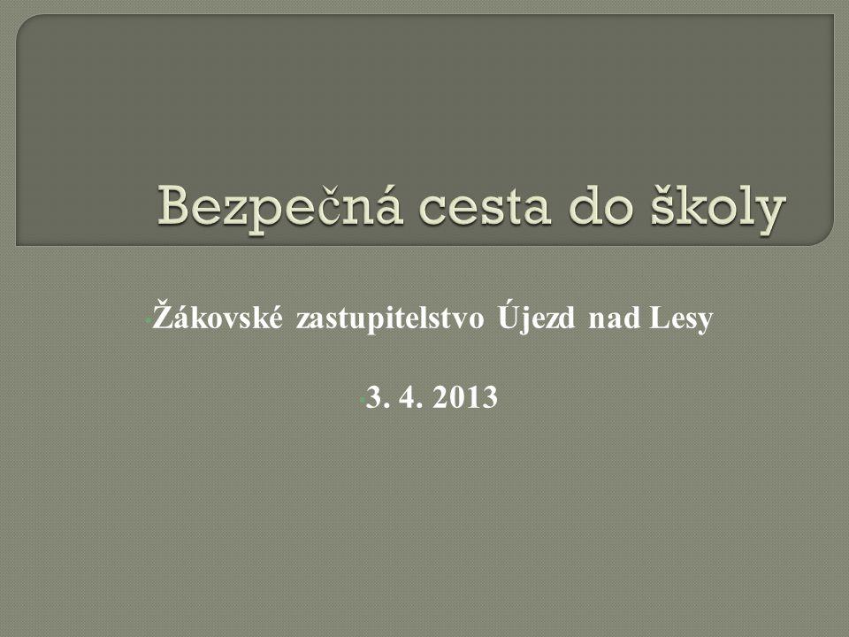 • Žákovské zastupitelstvo Újezd nad Lesy • 3. 4. 2013