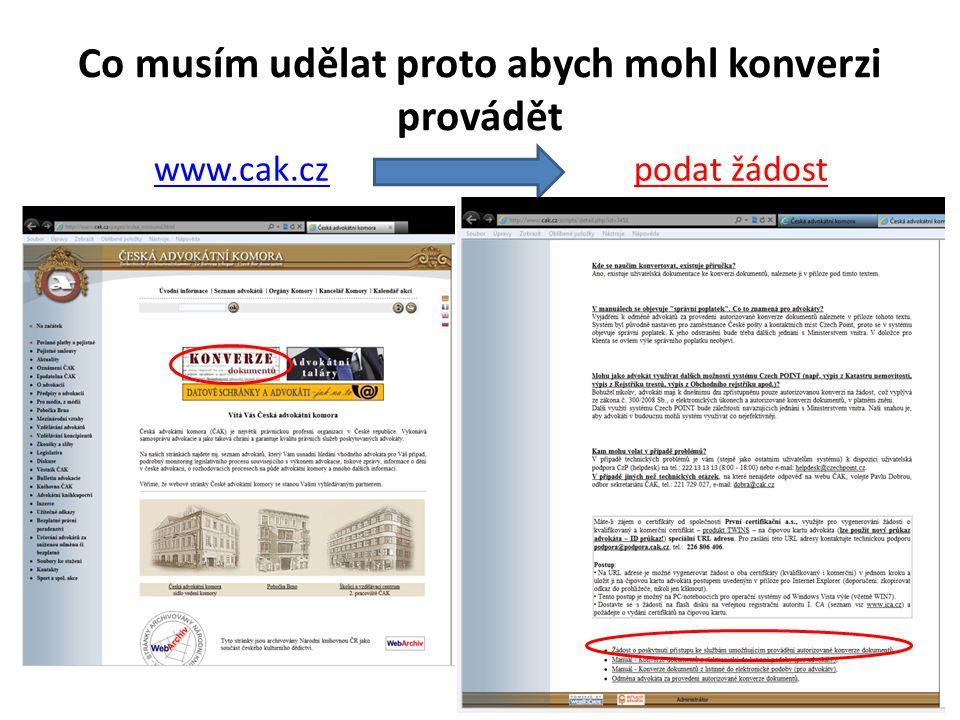 Co musím udělat proto abych mohl konverzi provádět www.cak.czwww.cak.czpodat žádost