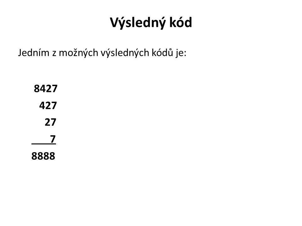 Výsledný kód Jedním z možných výsledných kódů je: 8427 427 27 7 8888