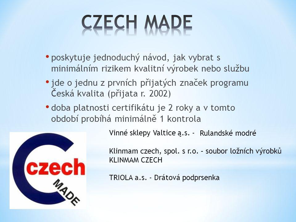 • poskytuje jednoduchý návod, jak vybrat s minimálním rizikem kvalitní výrobek nebo službu • jde o jednu z prvních přijatých značek programu Česká kvalita (přijata r.