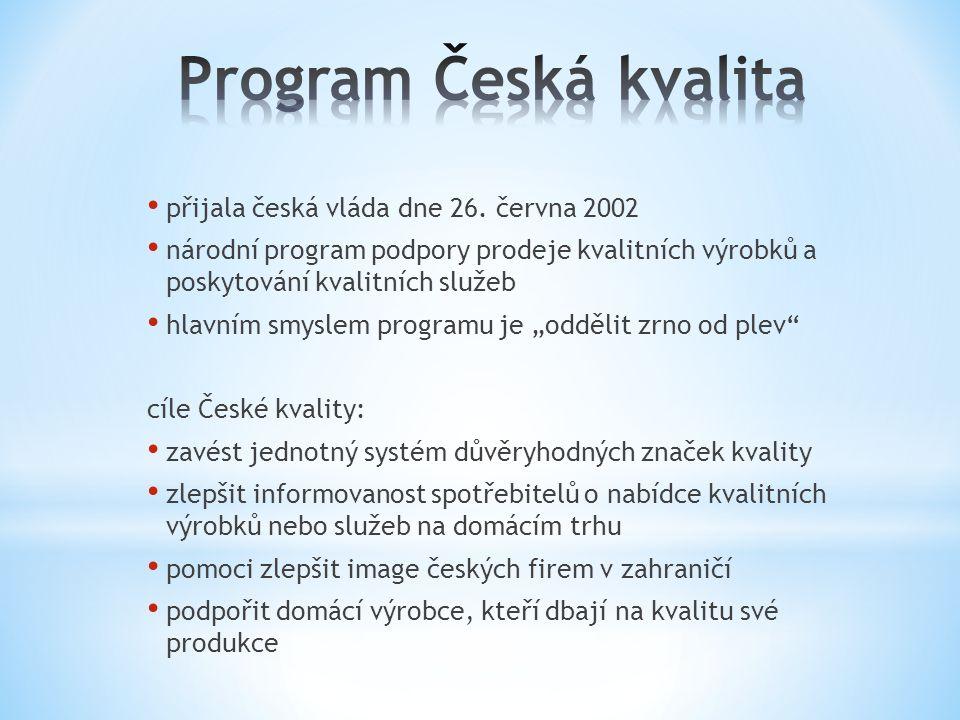 • přijala česká vláda dne 26. června 2002 • národní program podpory prodeje kvalitních výrobků a poskytování kvalitních služeb • hlavním smyslem progr