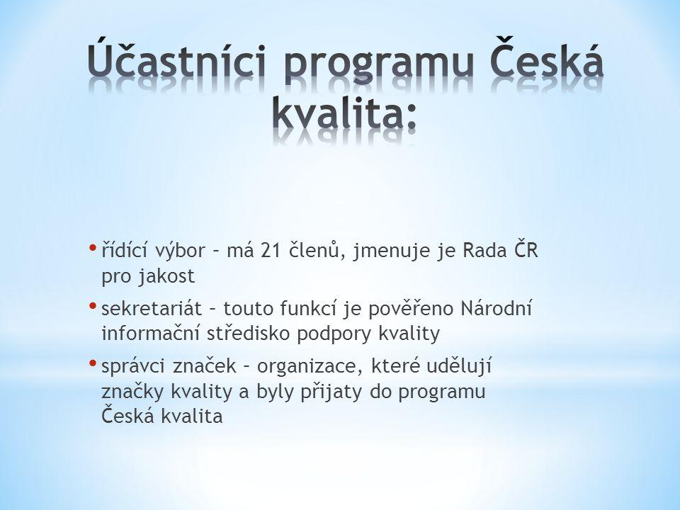 • řídící výbor – má 21 členů, jmenuje je Rada ČR pro jakost • sekretariát – touto funkcí je pověřeno Národní informační středisko podpory kvality • správci značek – organizace, které udělují značky kvality a byly přijaty do programu Česká kvalita