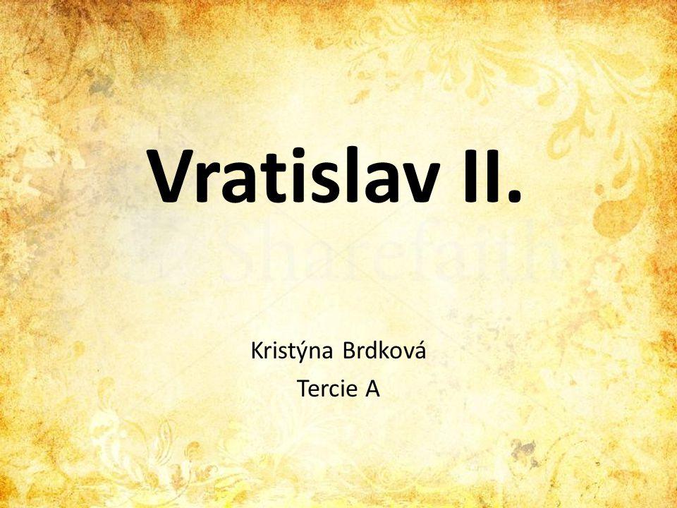 Vratislav II. Kristýna Brdková Tercie A