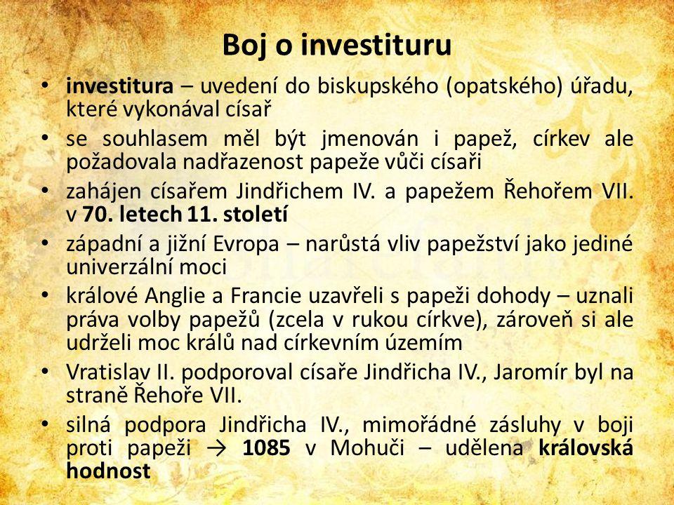 Boj o investituru • investitura – uvedení do biskupského (opatského) úřadu, které vykonával císař • se souhlasem měl být jmenován i papež, církev ale
