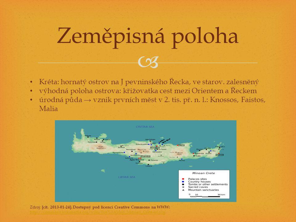  Zeměpisná poloha • Kréta: hornatý ostrov na J pevninského Řecka, ve starov.