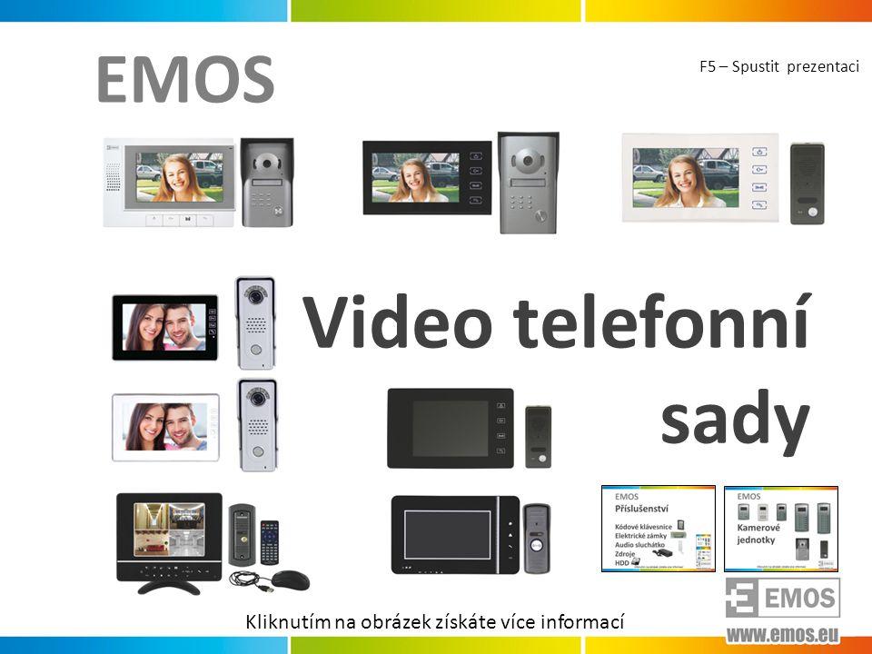 EMOS Video telefonní sady Kliknutím na obrázek získáte více informací F5 – Spustit prezentaci