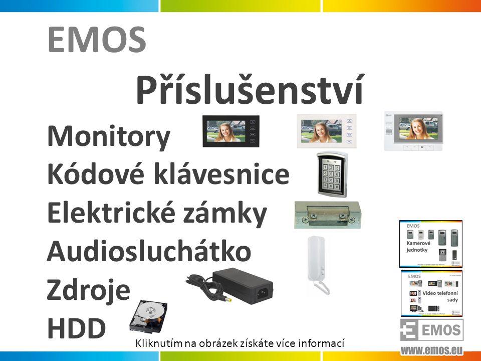 EMOS Příslušenství Monitory Kódové klávesnice Elektrické zámky Audiosluchátko Zdroje HDD Kliknutím na obrázek získáte více informací