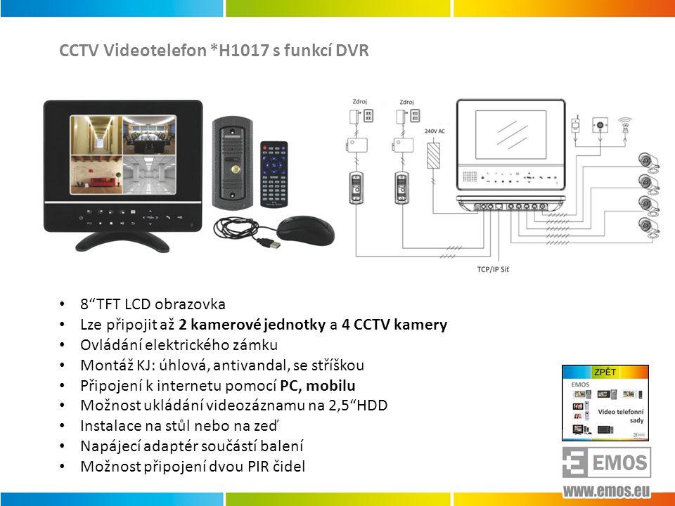 CCTV Videotelefon *H1017 s funkcí DVR • 8 TFT LCD obrazovka • Lze připojit až 2 kamerové jednotky a 4 CCTV kamery • Ovládání elektrického zámku • Montáž KJ: úhlová, antivandal, se stříškou • Připojení k internetu pomocí PC, mobilu • Možnost ukládání videozáznamu na 2,5 HDD • Instalace na stůl nebo na zeď • Napájecí adaptér součástí balení • Možnost připojení dvou PIR čidel
