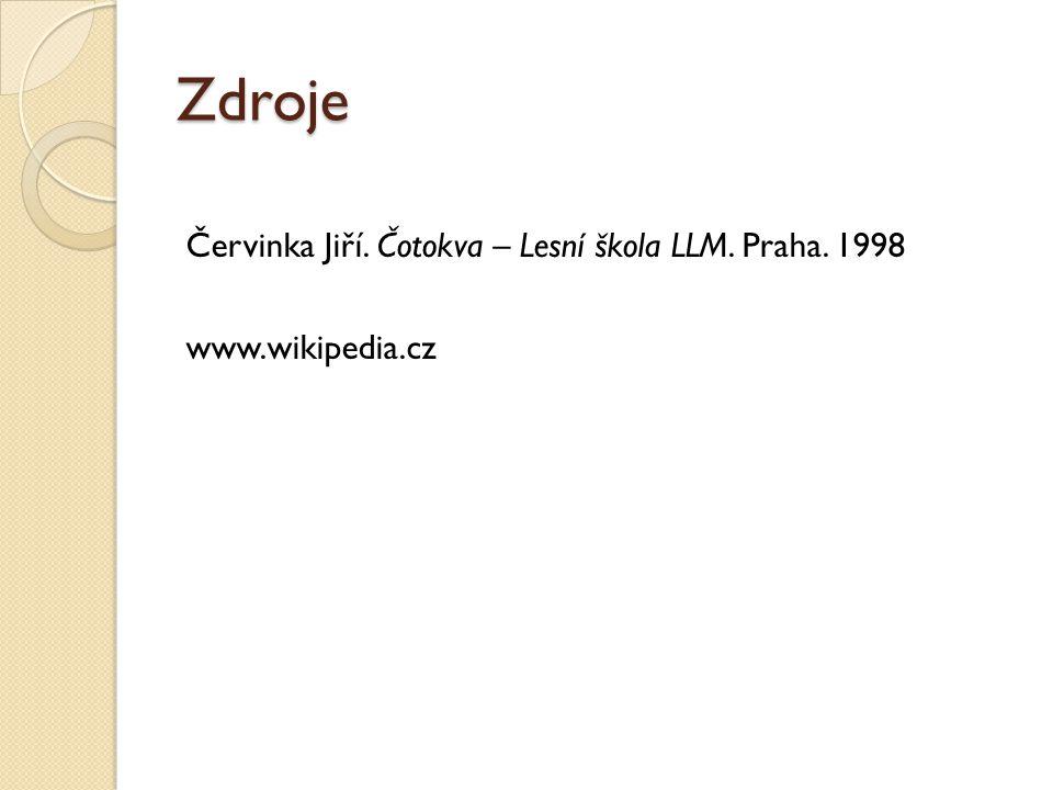 Zdroje Červinka Jiří. Čotokva – Lesní škola LLM. Praha. 1998 www.wikipedia.cz