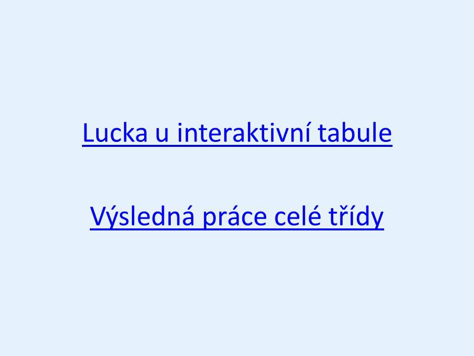 Lucka u interaktivní tabule Výsledná práce celé třídy