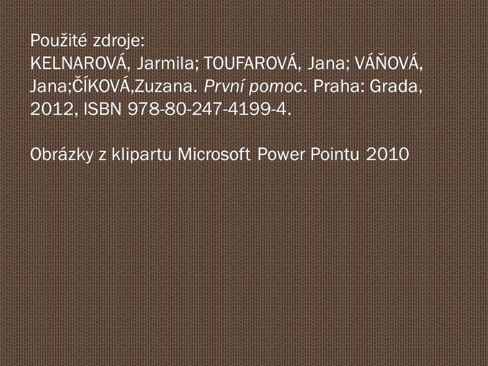 Použité zdroje: KELNAROVÁ, Jarmila; TOUFAROVÁ, Jana; VÁŇOVÁ, Jana;ČÍKOVÁ,Zuzana.
