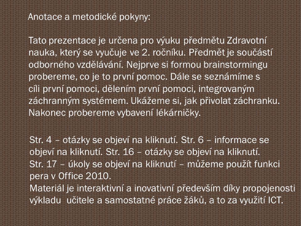 Anotace a metodické pokyny: Tato prezentace je určena pro výuku předmětu Zdravotní nauka, který se vyučuje ve 2.