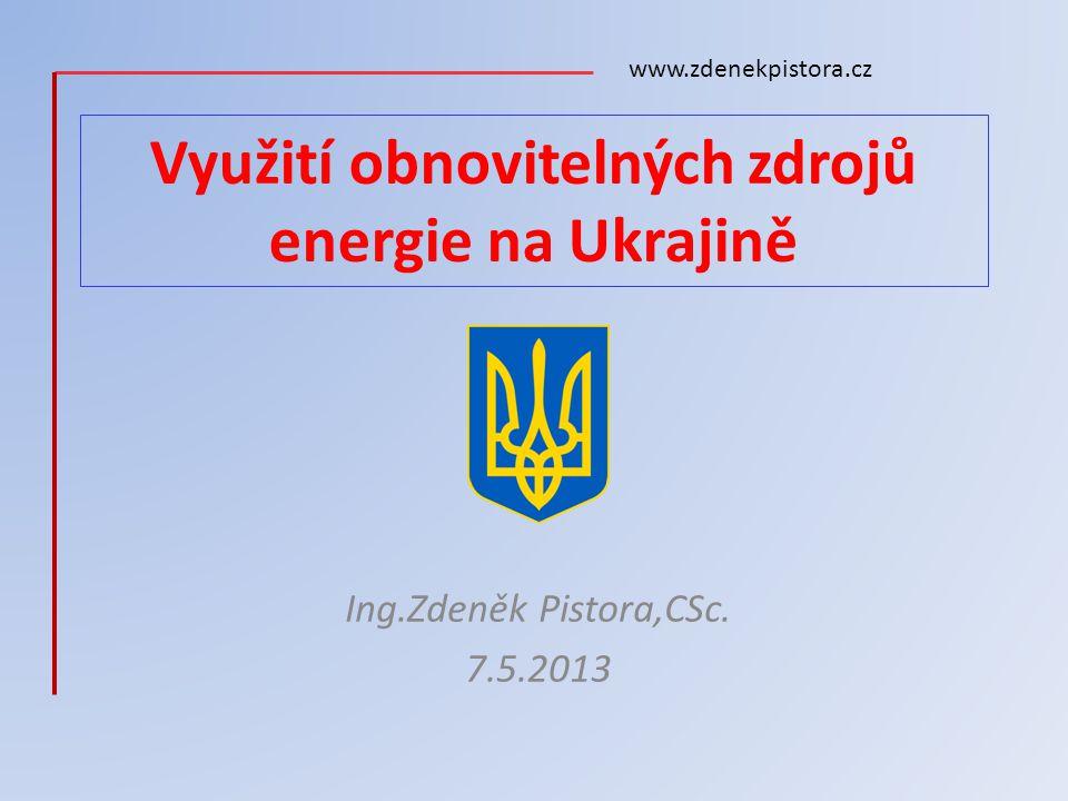 Využití obnovitelných zdrojů energie na Ukrajině Ing.Zdeněk Pistora,CSc.