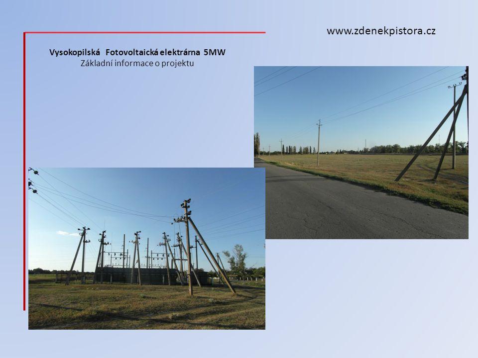 www.zdenekpistora.cz Vysokopilská Fotovoltaická elektrárna 5MW Základní informace o projektu