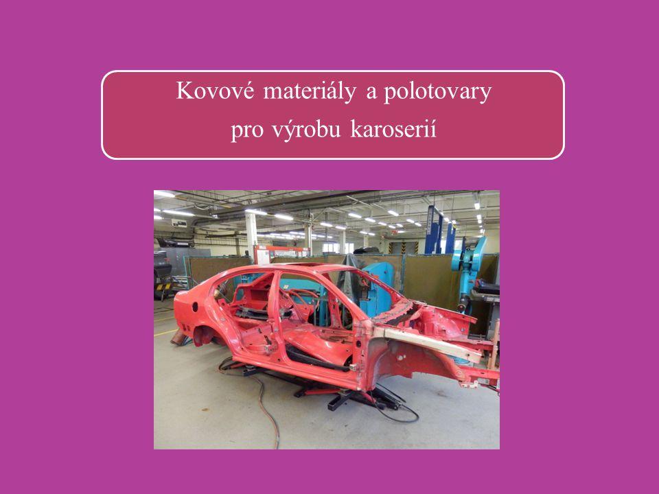 Kovové materiály a polotovary pro výrobu karoserií