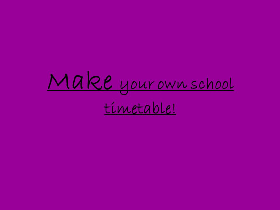 Make your own school timetable!