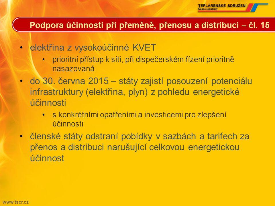 www.tscr.cz •do 31. prosince 2015 – státy provedou komplexní posouzení potenciálu vysokoúčinné KVET •po 5. červnu 2014 – státy zajistí provádění analý