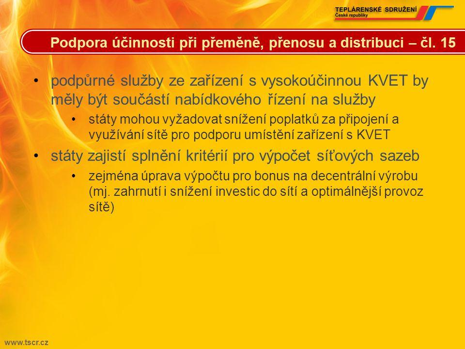 www.tscr.cz •elektřina z vysokoúčinné KVET •prioritní přístup k síti, při dispečerském řízení prioritně nasazovaná •do 30. června 2015 – státy zajistí