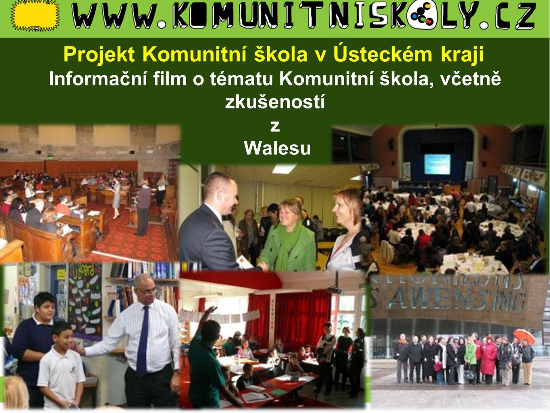 Projekt Komunitní škola v Ústeckém kraji Informační film o tématu Komunitní škola, včetně zkušeností z Walesu