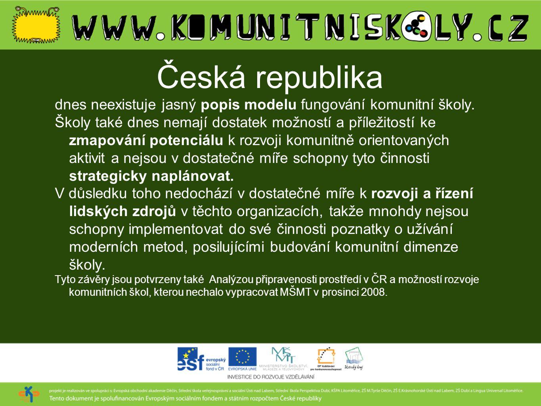Česká republika dnes neexistuje jasný popis modelu fungování komunitní školy. Školy také dnes nemají dostatek možností a příležitostí ke zmapování pot