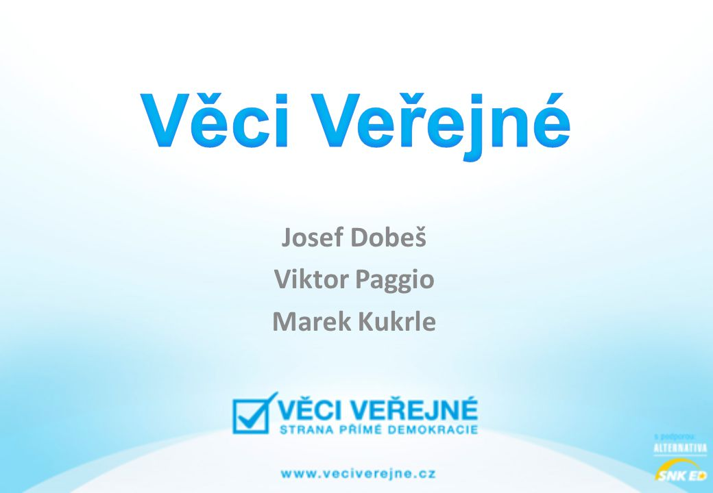 Josef Dobeš Viktor Paggio Marek Kukrle