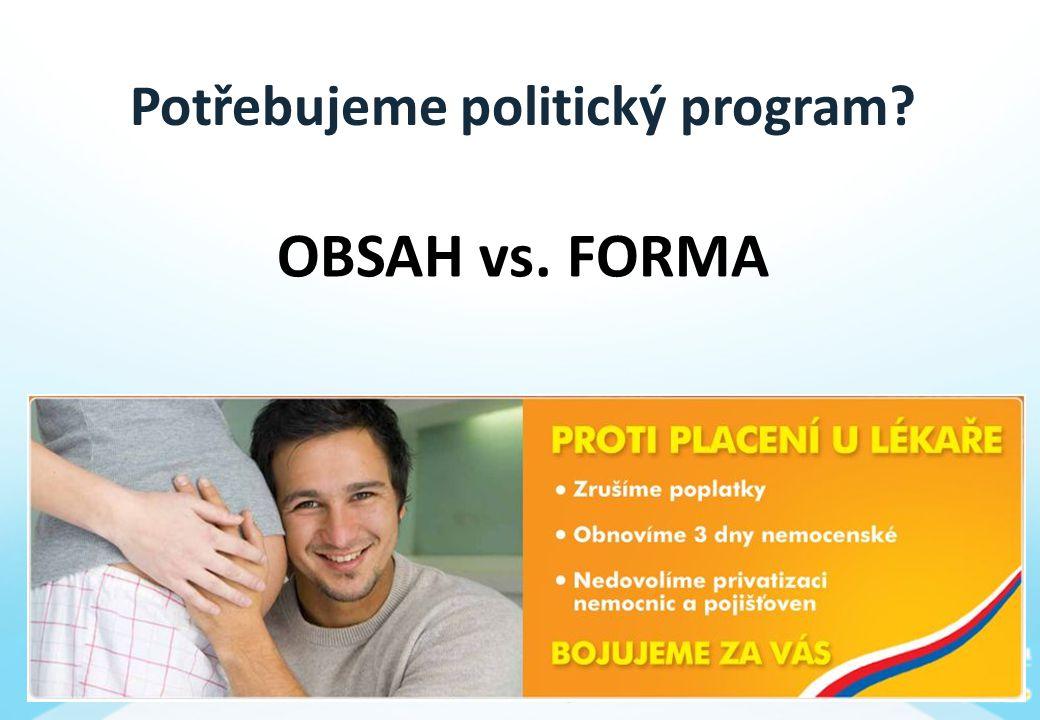 Potřebujeme politický program OBSAH vs. FORMA